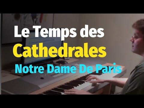 Le Temps Des Cathedrales - Notre Dame De Paris - Piano Cover