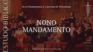 ESTUDO BÍBLICO: Nono Mandamento - Não dirás falso testemunho  | IPBNL | 12.08.2021