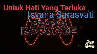 Untuk Hati Yang Terluka (Isyana Sarasvati) Karaoke Version