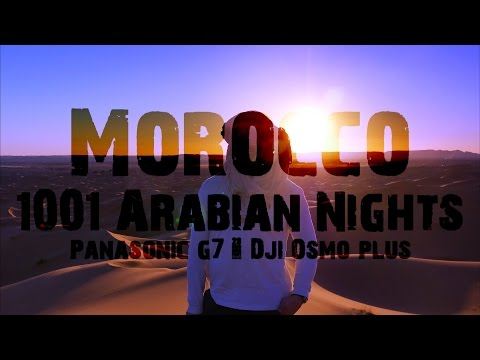 Morocco: One thousand and one Arabian nights in 4K
