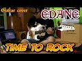EDANE - Time To Rock. Guitar Cover
