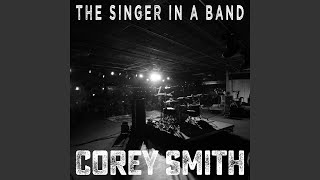 Corey Smith The Singer In A Band