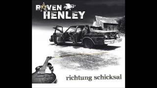 Raven Henley - Richtung Schicksal [HQ]