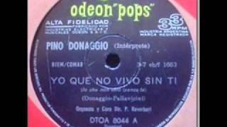 Yo Que No Vivo Sin Ti - Pino Donaggio - (1965).