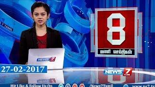 News @ 8 PM | News7 Tamil | 27-02-2017