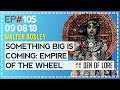 EP. 105 - Something Big is Coming: Empire of the Wheel w/ Walter Bosley
