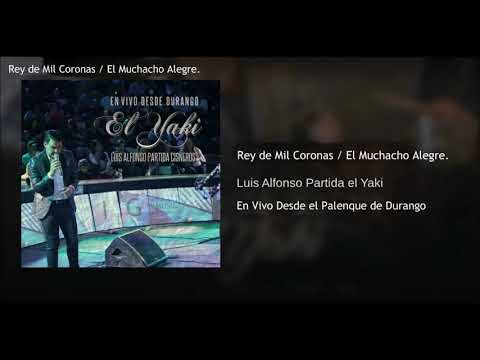 Rey de Mil coronas, El Muchacho Alegre - El Yaki Luis Alfons