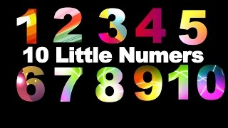 Ten Little Numbers | 10 Little Numbers song for Children | Ten Little Numbers Nursery Rhyme