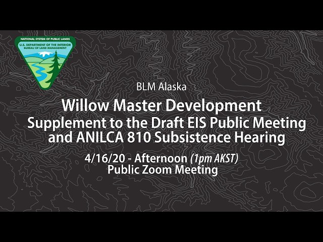 BLM AK Willow Master Development Plan Supplement to the Draft EIS 4/16/2020 afternoon public meeting