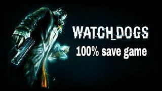 Watch dogs 100% save game download [PC]
