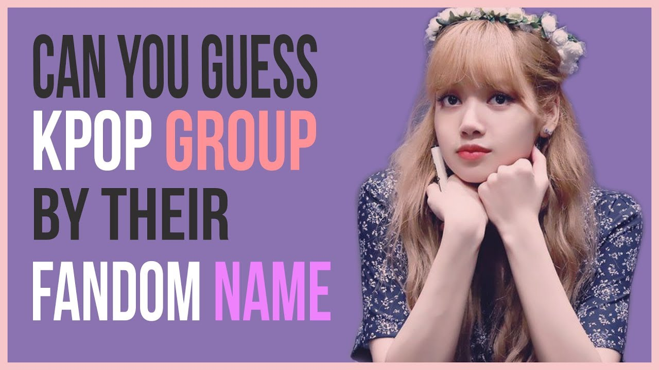 GUESS THE KPOP GROUP BY THEIR FANDOM NAME || KPOP GAME