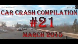 Car Crash Compilation #21, march 2015