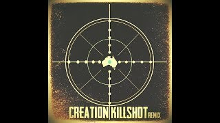 Creation - The Killshot  (Eminem Remix)