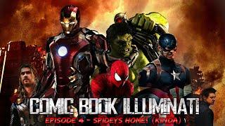 Comic Book Illuminati: Spider-Man is Home! (Ep. 4)