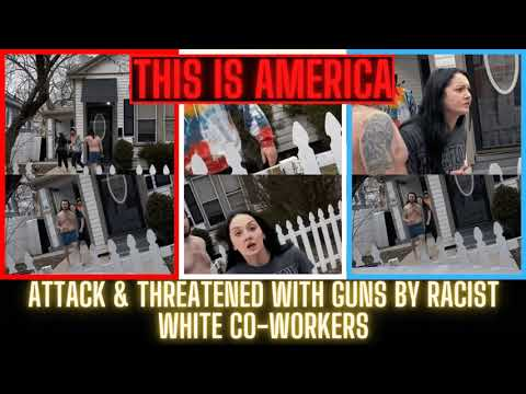 |NEWS| Black Woman Attack & Threatened With Guns By Racist White Co-Workers