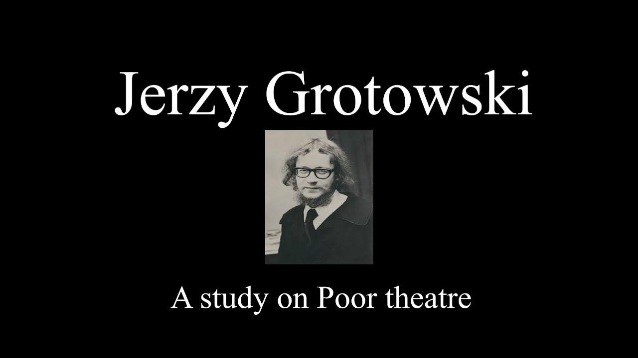 Jerzy Grotowski A Study On Poor Theatre