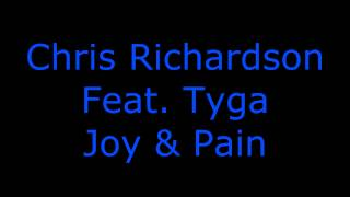 Chris Richardson Feat. Tyga - Joy & Pain ~ Download
