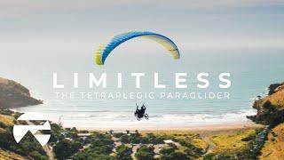 LIMITLESS: The Tetraplegic Paraglider