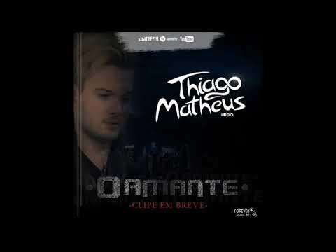 O Amante - Thiago Matheus