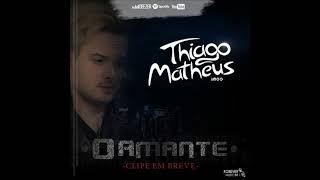 Baixar O Amante - Thiago Matheus