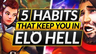 5 Habits that KËEP YOU IMPRISONED in ELO HELL - Overwatch Guide