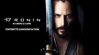 47 Ronin / Featurette Samouraï Action [Au cinéma le 2 Avril]