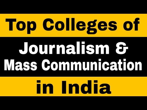 Top Journalism And Mass Communication Colleges In India | 2019 Ranking, Fees & Courses | Delhi, UP