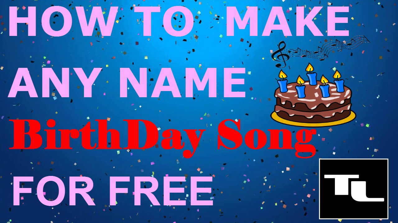 How To Make Happy Birthday Song Of Any Name For Free