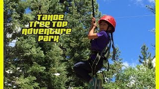 Tahoe Treetop Adventure Park Travel Vlog, Zip Lines, Obstacles and Tons of FUN!