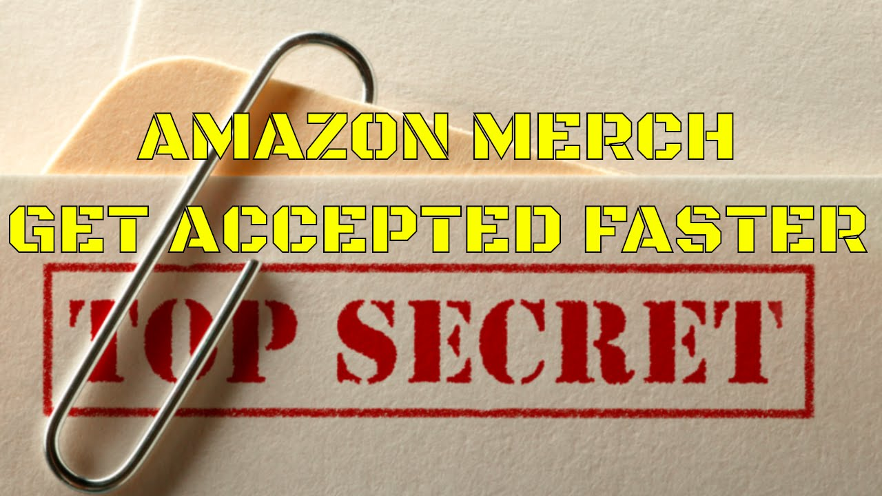 How to get Accepted to Amazon Merch Faster  6d65553f1cfb