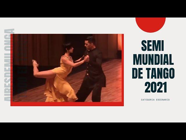 Mundial de tango 2021 World cup, SEMIFINAL ESCENARIO, Jesus Taborda, Sabrina Amuschastegui, baile