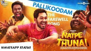 Natpe Thunai - **Pallikoodam Farewell Song Whatsapp Status** | Youtube Television India VEVO