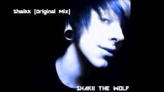 Shakii The Wolf - Shwikk (Original Mix)