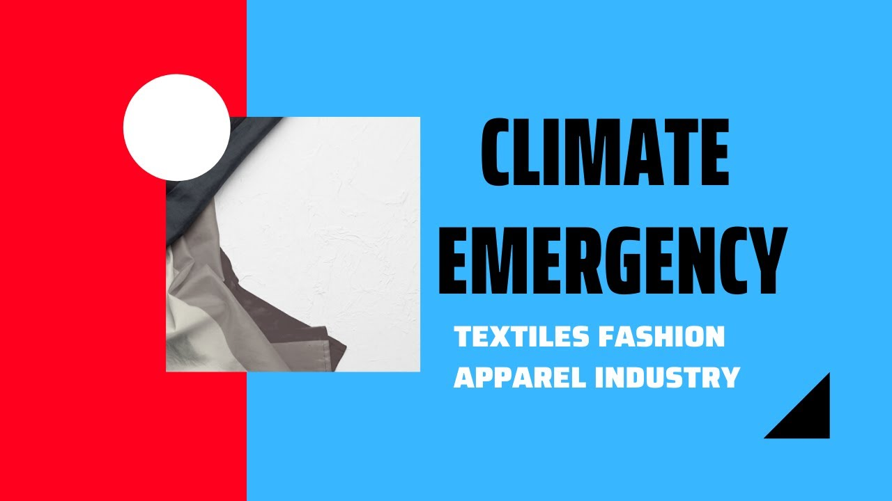 Climate Emergency in Textile and Fashion Industry