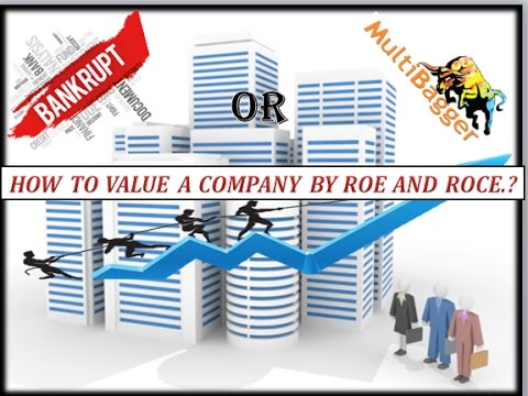 HOW TO VALUE A COMPANY FROM ROE AND ROCE.