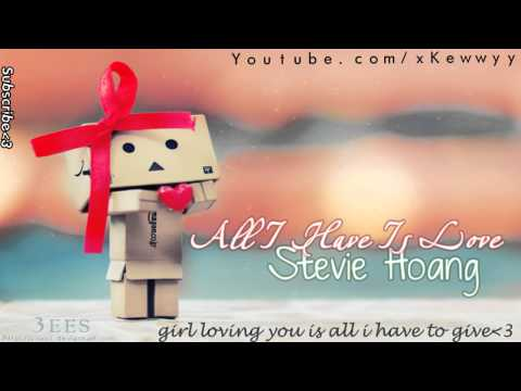 Клип Stevie Hoang - All I Have Is Love