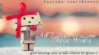 Watch Stevie Hoang All I Have Is Love video