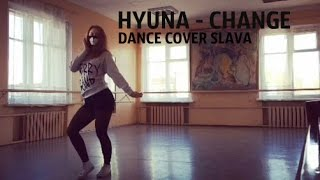|Slava| HyunA - Change (현아 - 체인지 ) DANCE COVER