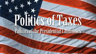Politics of Taxes: Policies of the Presidential Candidates