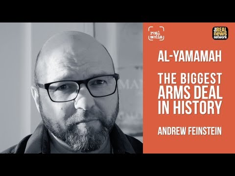 Andrew Feinstein - The Biggest Arms Deal in History, Al Yamamah Deal #DSEi
