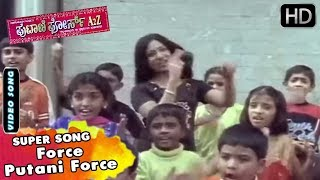 Force Putani Force Kannada Song | Putani Force A2Z Kannada Movie | Kannada Children Songs