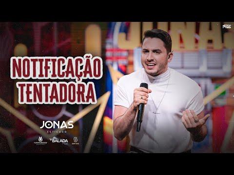 Jonas Esticado – Notificação Tentadora