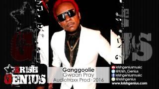 Ganggoolie - Gwaan Pray - May 2016