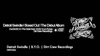 Detroit Swindle | B.Y.O. | Dirt Crew Recordings