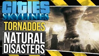 Cities: Skylines Natural Disasters - Tornadoes! - Part 1