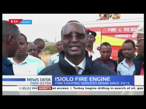 Isiolo County procures new fire engine after previous engine was involved in an accident.