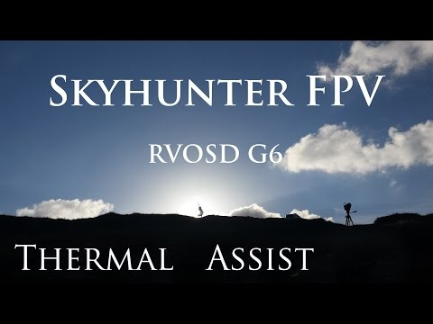 ✈ RVOSD G6 Thermal Assist Soaring | SKYHUNTER  | by teamXdream FPV