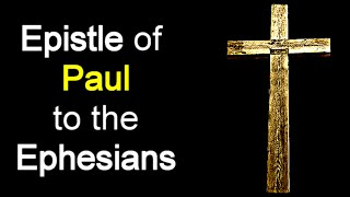 The Epistle of Paul the Apostle to the Ephesians (Audio Bible / NASB)