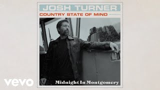 Josh Turner - Midnight In Montgomery (Official Audio Video) YouTube Videos