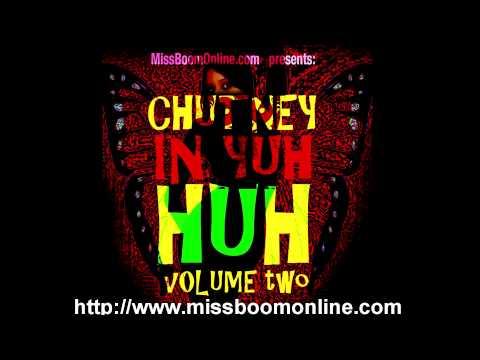 Miss Boom - Chutney In Yuh Huh 2 [ 2014/2015 Chutney Mix CD ]